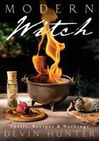 Cover image for Modern witch : spells, recipes, and workings