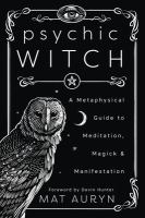 Cover image for Psychic witch : a metaphysical guide to meditation, magick & manifestation