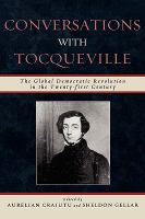 Cover image for Conversations with Tocqueville  the global democratic revolution in the twenty-first century