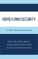 Imagen de portada para Home/land/security what we learn about Arab communities from action-adventure films