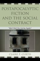 """Cover image for Postapocalyptic fiction and the social contract """"we'll not go home again"""""""