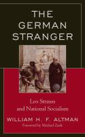 Cover image for The German stranger  Leo Strauss and national socialism