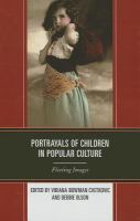 Cover image for Portrayals of children in popular culture  fleeting images
