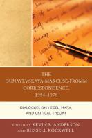 Cover image for The Dunayevskaya-Marcuse-Fromm correspondence, 1954-1978 dialogues on Hegel, Marx, and critical theory