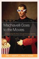 Cover image for Machiavelli goes to the movies  understanding the prince through television and film