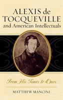 Cover image for Alexis de Tocqueville and American intellectuals  from his times to ours