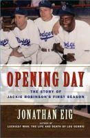 Imagen de portada para Opening day : the story of Jackie Robinson's first season