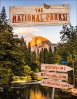 Cover image for The national parks : discover all 62 parks of the United States