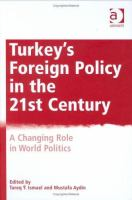 Cover image for Turkey's foreign policy in the 21st century : a changing role in world politics
