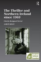 Cover image for The thriller and Northern Ireland since 1969  utterly resigned terror