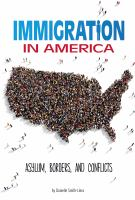Cover image for Immigration in America : asylum, borders, and conflicts