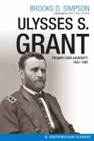 Cover image for Ulysses S. Grant  triumph over adversity, 1822-1865