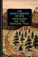 Cover image for The stout-hearted seven  orphaned on the Oregon trail