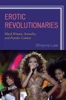 Cover image for Erotic revolutionaries Black women, sexuality, and popular culture