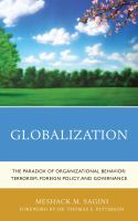 Cover image for Globalization  the paradox of organizational behavior : terrorism, foreign policy, and governance