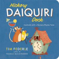Cover image for Hickory daiquiri dock cocktails with a nursery rhyme twist