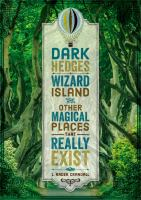 Cover image for Dark hedges, wizard island, and other magical places that really exist