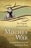 Imagen de portada para Mochi's war : the tragedy of Sand Creek