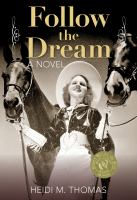 Cover image for Follow the dream : a novel
