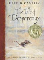 Cover image for The tale of Despereaux : being the story of a mouse, a princess, some soup, and a spool of thread