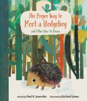 Cover image for The proper way to meet a hedgehog : and other how-to poems