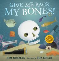 Cover image for Give me back my bones!