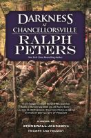 Cover image for Darkness at Chancellorsville : a novel of Stonewall Jackson's triumph and tragedy