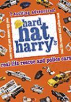 Cover image for Hard Hat Harry's rescue adventures and police cars