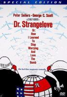 Cover image for Dr. Strangelove, or, How I learned to stop worrying and love the bomb