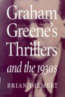 Cover image for Graham Greene's thrillers and the 1930s