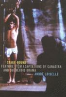 Cover image for Stage-bound feature film adaptations of Canadian and Québécois drama