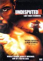 Cover image for Undisputed II last man standing
