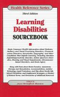 Cover image for Learning disabilities sourcebook : basic consumer health information about dyslexia, auditory and visual processing disorders, communication disorders, dyscalculia, dysgraphia, and other conditions that impede learning, including attention deficit/hyperactivity disorder, autism spectrum disorders, hearing and visual impairments, chromosome-based disorders, and brain injury ; along with facts about brain function, assessment, therapy and remediation, accommodations, assistive technology, legal protections, and tips about family life, school transitions, and employment strategies, a glossary of related terms, and directories of additional resources