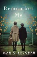 Cover image for Remember me : a Spanish Civil War novel