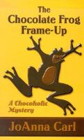 Cover image for The chocolate frog frame-up