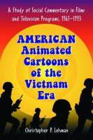 Cover image for American animated cartoons of the Vietnam era : a study of social commentary in films and television programs, 1961-1973