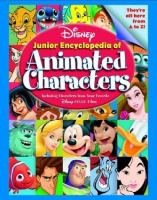 Cover image for Disney junior encyclopedia of animated characters : including characters from your favorite Disney-Pixar films