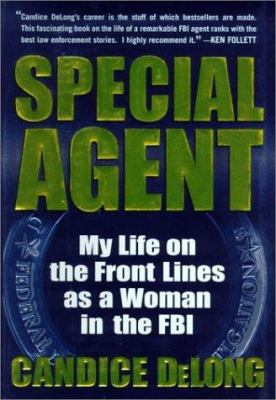 Cover image for Special agent : my life on the front lines as a woman in the FBI
