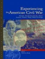 Cover image for Experiencing the American Civil War : novels, nonfiction books, short stories, plays, films & songs