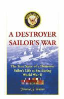 Cover image for A destroyer sailor's war : the true story of a destroyer sailor's life at sea during World War II