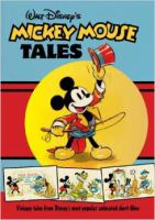 Cover image for Walt Disney's Mickey Mouse tales : vintage tales from Disney's most popular animated short films.