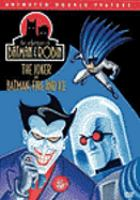 Cover image for The adventures of Batman & Robin The joker and Batman, fire & ice