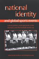 Imagen de portada para National identity and global sports events culture, politics, and spectacle in the Olympics and the  football World Cup