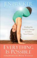 Cover image for Everything is possible : finding the faith and courage to follow your dreams