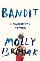 Cover image for Bandit : a daughter's memoir