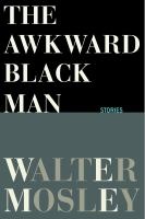 Cover image for The awkward black man : stories