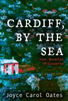 Cover image for Cardiff, by the sea : four novellas of suspense