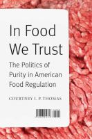 Cover image for In food we trust  the politics of purity in American food regulation