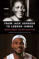 Imagen de portada para From Jack Johnson to Lebron James  sports, media, and the color line