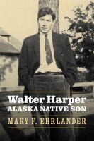 Cover image for Walter Harper, Alaska native son